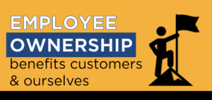 Employee Ownership benefits customers and ourselves